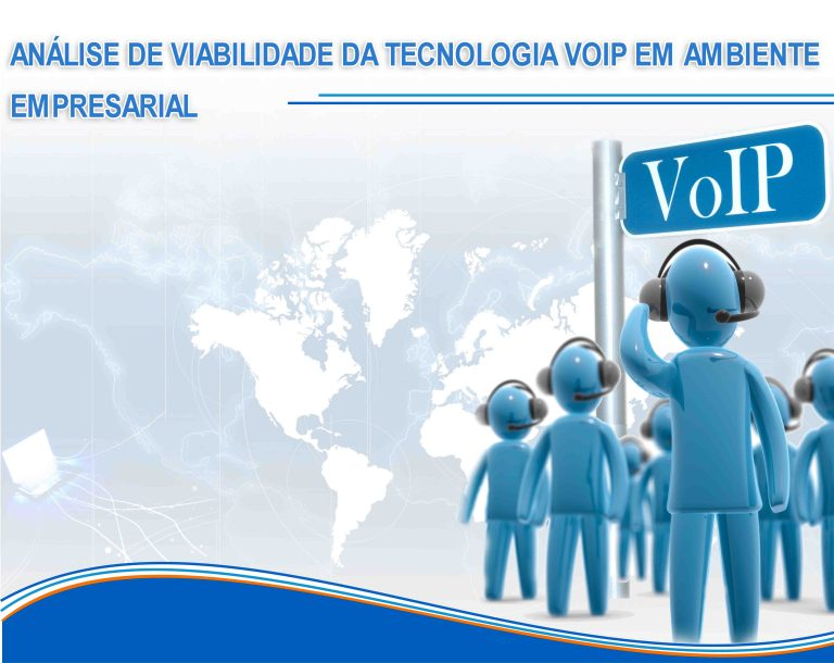 Analise de viabilidade da tecnologia VoIP em ambiente empresarial